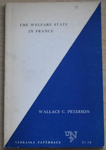 The Welfare State in France, by Wallace C. Peterson